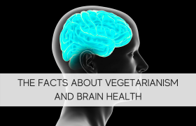The Facts About Vegetarianism and Brain Health