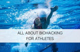 All About Biohacking For Athletes