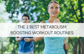 The 2 Best Metabolism Boosting Workout Routines
