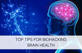 Top Tips for Biohacking Brain Health
