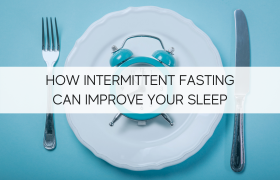 How Intermittent Fasting Can Improve Your Sleep