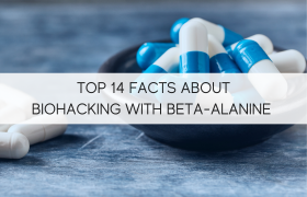 Top 14 Facts About Biohacking with Beta-Alanine