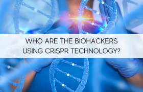 Who Are the Biohackers Using CRISPR Technology
